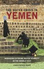 The Water Crisis in Yemen Managing Extreme Water Scarcity in the Middle East