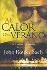 Al Calor Del Verano/ in the Heat of the Summer