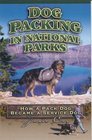Dog Packing in National Parks How a Pack Dog Became a Service Dog
