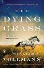 The Dying Grass A Novel of the Nez Perce War