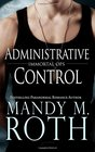 Administrative Control (Immortal Ops) (Volume 6)