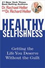Healthy Selfishness  Getting the Life You Deserve Without the Guilt