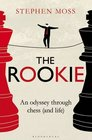 The Rookie An Odyssey through Chess