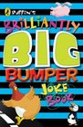 Puffin's Brilliantly Big Bumper Joke Book An A-Z of Everything Funny