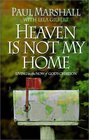 Heaven Is Not My Home Learning to Live in God's Creation