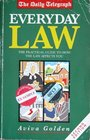 EVERDAY LAW THE PRACTICAL GUIDE TO HOW THE LAW AFFECTS YOU