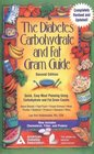 The Diabetes Carbohydrate and Fat Gram Guide : Quick, Easy Meal Planning Using Carbohydrate and Fat Gram Counts