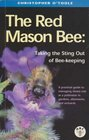 Red Mason Bee The Taking the Sting Out of Beekeeping