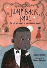 Jump Back Paul The Life and Poems of Paul Laurence Dunbar