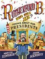 Rutherford B Who Was He Poems About Our Presidents