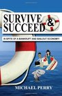 Survive and SucceedIn Spite of a Bankrupt and Bailout Economy