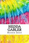 Hedda Gabler Includes MLA Style Citations for Scholarly Secondary Sources Peer-Reviewed Journal Articles and Critical Essays