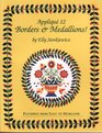 Applique 12 Borders and Medallions Patterns from Easy to Heirloom