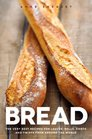 Bread The very best recipes for loaves rolls knots and twists from around the world