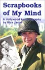 Scrapbooks of My Mind : A Hollywood Autobiography