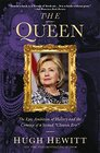 The Queen The Epic Ambition of Hillary and the Coming of a Second Clinton Era