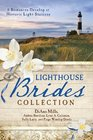 The Lighthouse Brides Collection 6 Romances Develop at Historic Light Stations