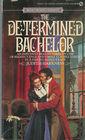 The Determined Bachelor (Signet Regency Romance)