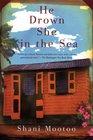 He Drown She in the Sea A Novel