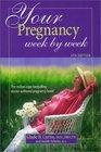 Your Pregnancy Week by Week (Your Pregnancy Series)