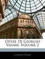Opere Di Giorgio Vasari Volume 2