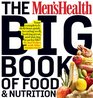 The Men's Health Big Book of Food  Nutrition Your completely delicious guide to eating well looking great and staying lean for life