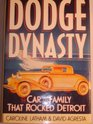 Dodge Dynasty The Car and the Family That Rocked Detroit