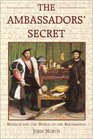 The Ambassador's Secret Holbein and the World of the Renaissance