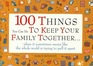 Peterson's 100 Things You Can Do to Keep Your Family TogetherWhen It Sometimes Seems Like the Whole World Is Trying to Pull It Apart