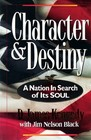 Character and Destiny: A Nation in Search of Its Soul