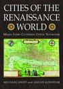Cities of the Renaissance World Maps from the Civitates Orbis Terrarum