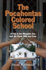 The Pocahontas Colored School A Trip to the Memphis Zoo and the Clash With Jim Crow