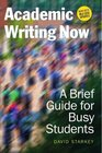 Academic Writing Now A Brief Guide for Busy Studentswith MLA 2016 Update