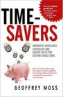Time-savers Innovative Guidelines Checklists and Golden Rules for Getting Things Done