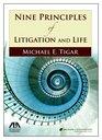 Nine Principles of Litigation and Life