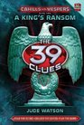 The 39 Clues Cahills vs Vespers Book 2 A King's Ransom - Audio Library Edition