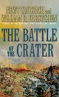The Battle of the Crater A Novel of the Civil War