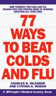 77 Ways to Beat Colds and Flu A People's Medical Society Book