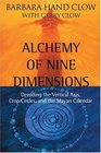 Alchemy of Nine Dimensions Decoding the Vertical Axis Crop Circles and the Mayan Calendar