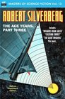 MASTERS OF SCIENCE FICTION Vol 13  ROBERT SILVERBERG The Ace Years Part 3