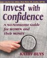 Invest With Confidence A No-Nonsense Guide for Women and Their Money