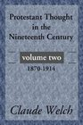 Protestant Thought in the Nineteenth Century Volume 2