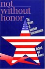 Not Without Honor  The History of American Anticommunism