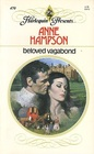 Beloved Vagabond (Harlequin Presents, No 470)