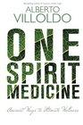One Spirit Medicine Ancient Ways to Ultimate Wellness