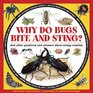 Why Do Bugs Bite and Sting And other questions and answers about creepy crawlies