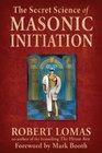 Secret Science of Masonic Initiation The