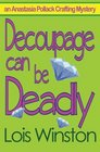 Decoupage Can Be Deadly (Anastasia Pollack, Bk 4)