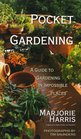 Pocket Gardening A Guide to Gardening in Impossible Places