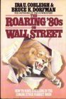 The Roaring '80s on Wall Street How to Make a Killing in the Coming Stock Market Boom